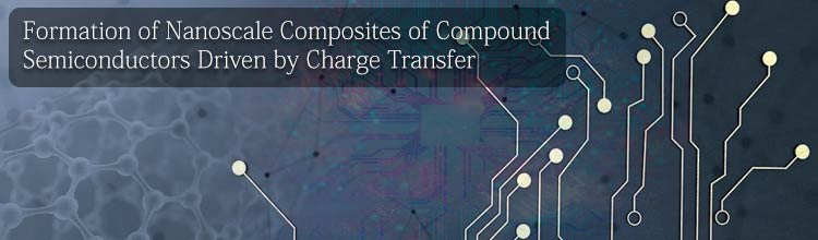 Formation of Nanoscale Composites of Compound Semiconductors Driven by Charge Transfer