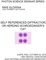 Self Referenced Diffraction or Herding Schroedinger's Cat