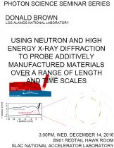 Using Neutron and High Energy X-ray Diffraction to Probe Additively Manufactured Materials Over a Range of Length and Time Scales